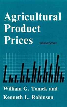 Agricultural Product Prices by William G. Tomek (1990-09-02)