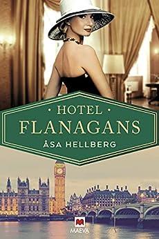Hotel Flanagans: La apasionante historia de un emblemático hotel londinense (Grandes Novelas) PDF EPUB Gratis descargar completo