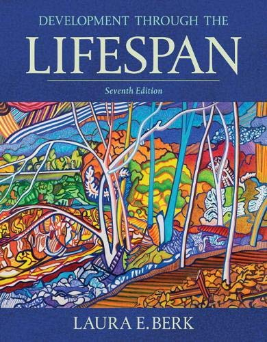 Compare Textbook Prices for Development Through the Lifespan 7 Edition ISBN 0000134419693 by Berk, Laura
