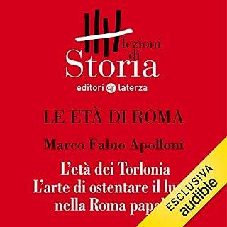 Le età di Roma - L'età dei Torlonia. L'arte di ostentare il lusso nella Roma papale copertina