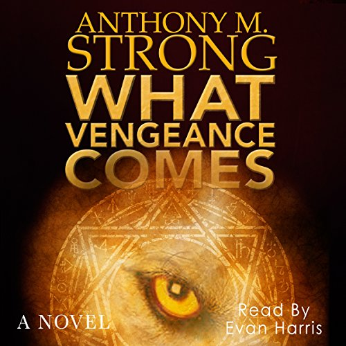 What Vengeance Comes                   By:                                                                                                                                 Anthony M. Strong                               Narrated by:                                                                                                                                 Evan Harris                      Length: 4 hrs and 58 mins     32 ratings     Overall 4.0