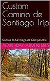 Custom Camino de Santiago Trip: Samos to Santiago de Compostela (English Edition)