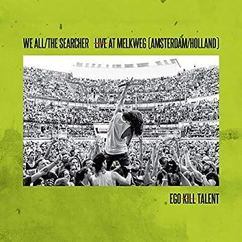 We All/The Searcher (Live At Melkweg)