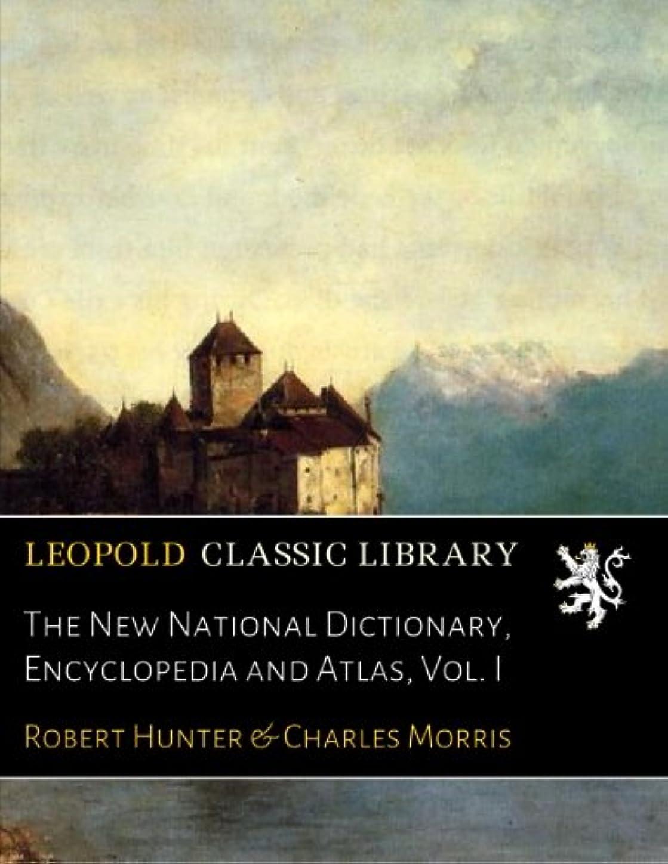 The New National Dictionary, Encyclopedia and Atlas, Vol. I