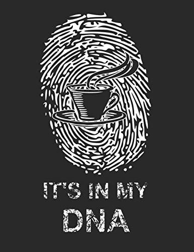Kaffee Tasting Buch: Dein persönliches Verkostungsbuch zum selber ausfüllen ♦ für über 100 verschiedene Kaffeesorten ♦ Egal ob aus europäischen, ... A4+ Format ♦ Motiv: Kaffee in my DNA