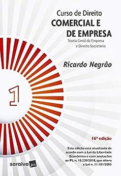 Curso de Direito - Comercial e de Empresa V 1 – Teoria Geral da Empresa e Direito Societário