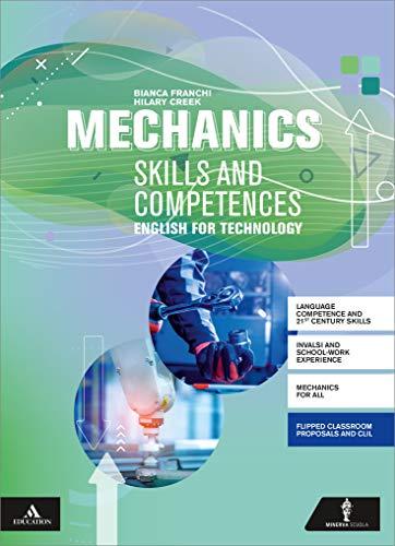 Mechanics. Competences and skills. Per gli Ist. tecnici e professionali. Con e-book. Con espansione online. Con CD-Audio: CD Audio