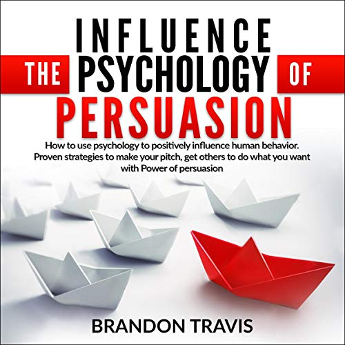 Influence the Psychology of Persuasion cover art