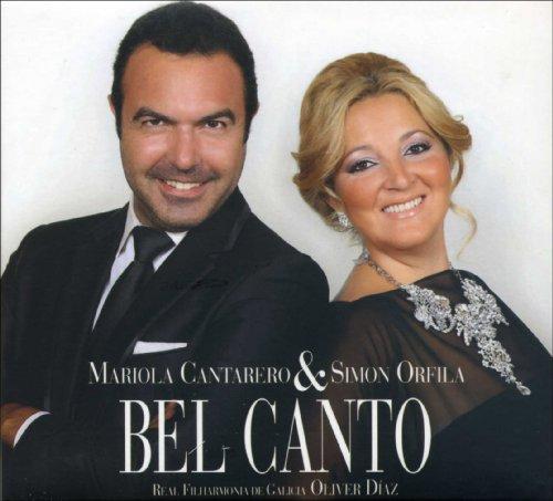 Mariola Cantarero & Simon Orfila - Bel Canto