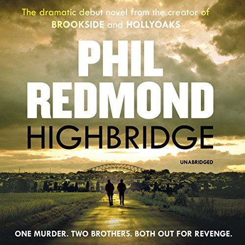 Highbridge                   By:                                                                                                                                 Phil Redmond                               Narrated by:                                                                                                                                 Joe McGann                      Length: 9 hrs and 43 mins     Not rated yet     Overall 0.0