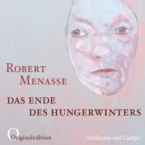 Das Ende des Hungerwinters                   Autor:                                                                                                                                 Robert Menasse                               Sprecher:                                                                                                                                 Robert Menasse                      Spieldauer: 41 Min.     4 Bewertungen     Gesamt 4,0
