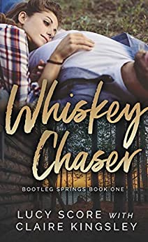 Whiskey Chaser (Bootleg Springs Book 1) by [Lucy Score, Claire Kingsley]