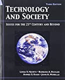 Technology and Society: Issue for the 21st Century and Beyond, 3rd Edition 3rd edition by Hjorth, Linda S., Eichler, Barbara A., Khan, Ahmed S., Morel (2007) Paperback
