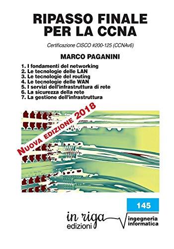 RIPASSO FINALE per la CCNA: Certificazione CISCO #200-125 (CCNAv6)