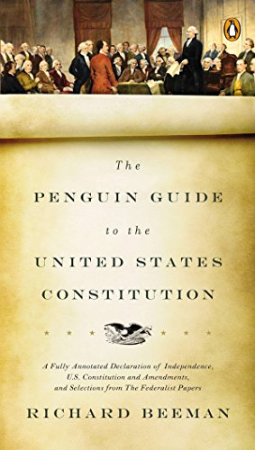 The Penguin Guide to the United States Constitution: A Fully Annotated Declaration of Independence, U.S....