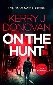 On the Hunt: Book 8 in the Ryan Kaine series by [Kerry J Donovan]
