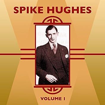 Spike Hughes, Vol. 1