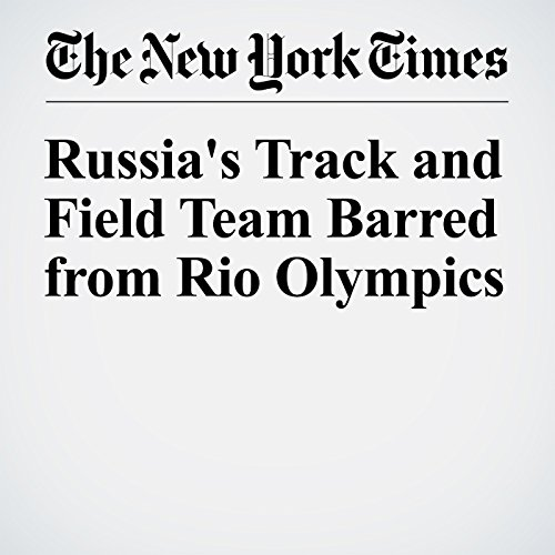 Russia's Track and Field Team Barred from Rio Olympics cover art
