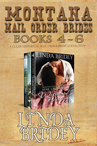 Compare Textbook Prices for Montana Mail Order Brides - Books 4 - 6: A Clean Historical Mail Order Bride Collection  ISBN 9781505381719 by Bridey, Linda