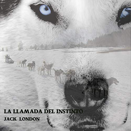La Llamada Del Instinto [The Call of the Wild]  By  cover art