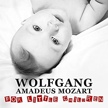 Wolfgang Amadeus Mozart for Little Children – Classical Songs for Baby, Famous Composer for Fun, Development Child, Mozart for Your Baby