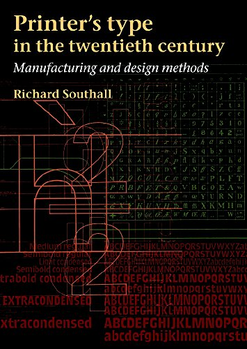 Printer's Type in the Twentieth Century: Manufacturing And Design Methods -  Southall, Richard, Hardcover