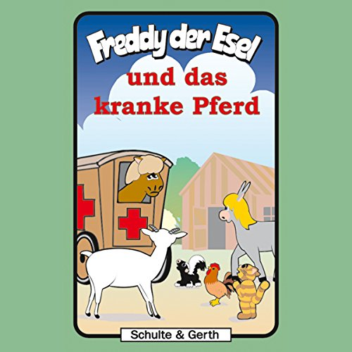 Freddy und das kranke Pferd (Freddy der Esel 30) Titelbild