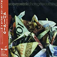 Change Is Coming by Money Mark (2007-12-15)