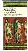 An dir, Du, berge ich mich: Stossgebete nach dem Psalter von Martin Buber