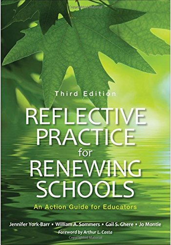 Reflective Practice for Renewing Schools: An Action Guide for Educators by Jennifer York-Barr (2016-06-27) ⭐