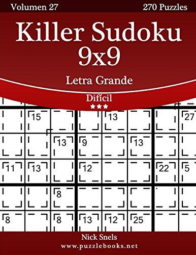 Killer Sudoku 9x9 Impresiones con Letra Grande - Difícil - Volumen 27 - 270 Puzzles: Volume 27
