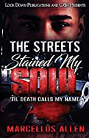 The Streets Stained My Soul: 'Til Death Calls My Name
