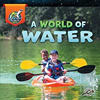 A World of Water (My Earth & Space Science Library)