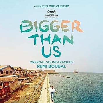 Bigger Than Us (Original Soundtrack)