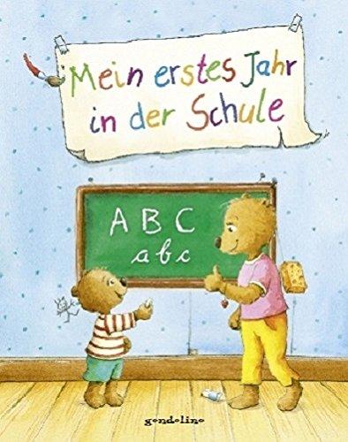 Mein erstes Jahr in der Schule: Eintragbuch. Großformat. Wattiert. Durchgehend farbig illustriert. Für Kinder ab 6 Jahre. Das perfekte Geschenkbuch zum Schulanfang. Der Bestseller für 5,00 €.