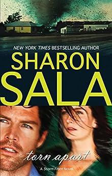 Torn Apart (A Storm Front Novel Book 2) by [Sharon Sala]