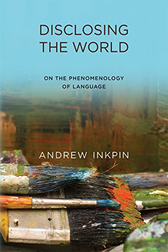 Disclosing the World: On the Phenomenology of Language (The MIT Press)