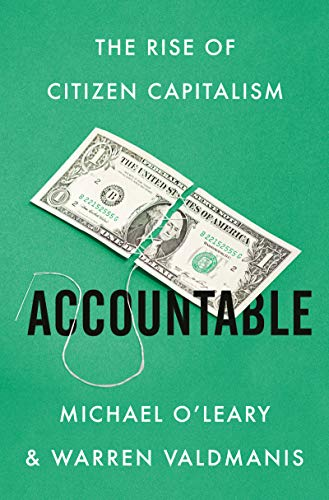 Compare Textbook Prices for Accountable: The Rise of Citizen Capitalism  ISBN 9780062976512 by O'Leary, Michael,Valdmanis, Warren