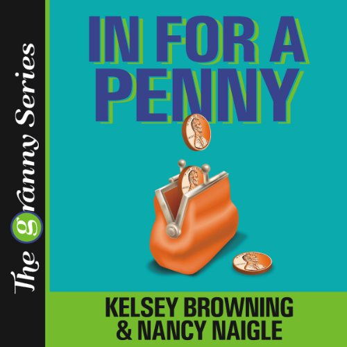 In for a Penny     The Granny Series              By:                                                                                                                                 Nancy Naigle,                                                                                        Kelsey Browning                               Narrated by:                                                                                                                                 Pam Dougherty                      Length: 8 hrs and 21 mins     129 ratings     Overall 4.3