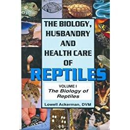 The Biology, Husbandry and Health Care of Reptiles: The Biology of Reptiles v. 1 (Biology, Husbandry & Health Care of Reptiles)