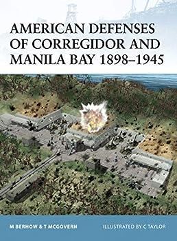 American Defenses of Corregidor and Manila Bay 1898�45