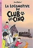 Le Club des Cinq, Tome 14 - La locomotive du Club des Cinq