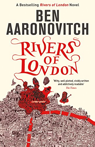 Rivers of London: The First Rivers of London novel (A Rivers of ...