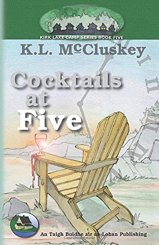 災害吸収する供給Cocktails at Five (Kirk Lake Camp)