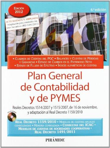 Plan General de Contabilidad y de PYMES: Reales Decretos 1514/2007 y 1515/2007, de 16 de noviembre, y adaptación al Real Decreto 1159/2010 (Economía Y Empresa)