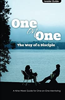 Way of a Disciple: A Leader's Guide for One-on-One Peer Discipleship Mentoring