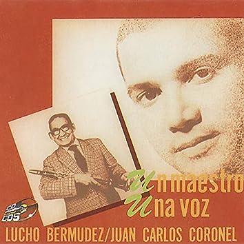 Un Maestro, Una Voz   Lucho Bermudez, Juan Carlos Coronel