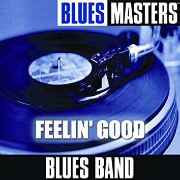 Blues Masters: Feelin' Good