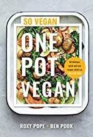 One Pot Vegan: 80 brand new recipes from the creators of SO VEGAN