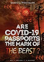 Are Covid-19 Passports the Mark of the Beast